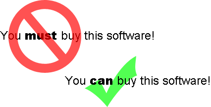 """You MUST buy this software"" is replaced by ""You CAN buy this software."""